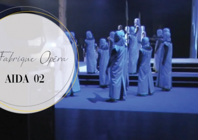 COLLECTION : LA FABRIQUE OPÉRA – MAKING OF AIDA